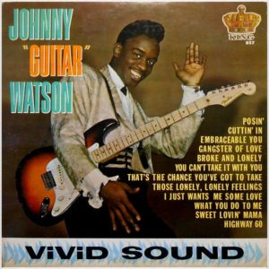 "John Watson, Jr. also known professionally as Johnny ""Guitar"" Watson, was an American blues, soul, and funk musician and singer-songwriter"